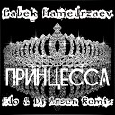 БАБЕК МАМЕДРЗАЕВ - Принцесса (Edo & Dj Arsen Remix) (www.BlackMusic.do.am) 2019
