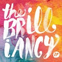 The Brilliancy - Not Over You Just Yet