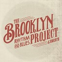 The Brooklyn Rhythm Blues Project - I ll Play the Blues for You