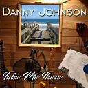 Danny Johnson - We Could See the Wind