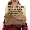 Fergie Feat Q Tip Goonrock - A Little Party Never Killed No