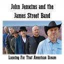 John Jenkins The James Street Band - Looking For That American Dream