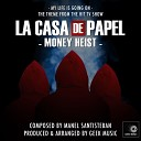 Geek Music - La Casa De Papel Money Heist My Life Is Going On Main Theme