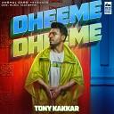 Dheeme Dheeme - Tony Kakkar ft Neha Sharma Official Music Video