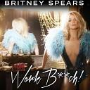 Britney Spears - Work B**ch!