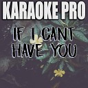 Karaoke Pro - If I Can't Have You (Originally Performed by Shawn Mendes) (Karaoke Version)
