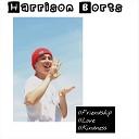 Harrison Borts - Friendship Love Kindness