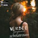 VERBEE - Зацепила (DJ Timbark Remix)