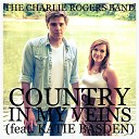 The Charlie Rogers Band feat Katie Basden - Country in My Veins feat Katie Basden