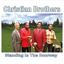 The Christian Brothers - If It Had Not Been
