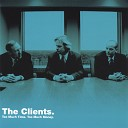 The Clients - Lock, Stock and Barrel (Long Time)