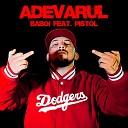 Baboi feat Pistol - Adevarul