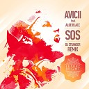 Avicii ft Aloe Blacc - SOS DJ Stranger Remix