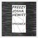 Freezy feat Josha Hewitt - iPhone X
