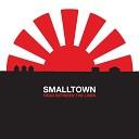 Smalltown - All Good Things