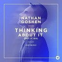 Nathan Goshen ft KVR - Thinking About It (Letting Go) Remix