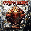 Crown Of Thorns - Don t Let Me Down