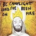 Lord, I've Been On Fire