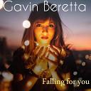 Gavin Beretta - Falling for You