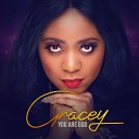 Gracey - You Are God