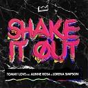 DJ Tommy Love feat Alinne Rosa Lorena Simpson - Shake It Out Radio Edit
