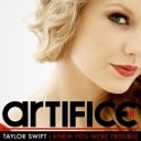 Taylor Swift - I Knew You Were Trouble (Artifice Remix)