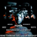 MEDUZA GOODBOYS FISHER - PIECE OF YOUR HEART RENE VARIOUS EXCLUSIVE MASHUP