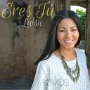 Luisa - Eres T