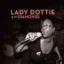 Lady Dottie and the Diamonds - Have Love Will Travel