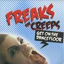 Freaks - The Creeps Get On The Dancefloor Vandalism Vocal Mix