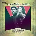 Mosimann & Maruv - Mon Amour (Mephisto Radio Remix)