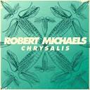 Robert Michaels - You Got to Go