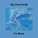 Big Time Small - Baby