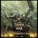 Dawn Of War 2 official soundtrack