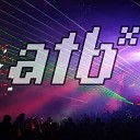 ATB - 9PM Till I Come Anton Liss Andrew Rai VIP Club Mix