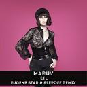 MARUV - ETL (Eugene Star & Slepoff Remix)
