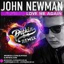 John Newman - Love Me Again DJ PitkiN Remix