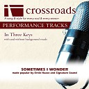 Crossroads Performance Tracks - Sometimes I Wonder Performance Track Low without Background Vocals in B B