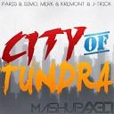 Paris & Simo, Merk & Kremont & J-Trick - City of Tundra (MashUp DJ AX3LI)