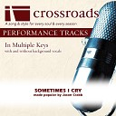 Crossroads Performance Tracks - Sometimes I Cry Performance Track Original without Background Vocals in B