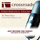 Crossroads Performance Tracks - Just Beyond The Sunset Performance Track Low without Background Vocals in D Eb E