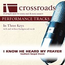 Crossroads Performance Tracks - I Know He Heard My Prayer Performance Track Low without Background Vocals in Bb C