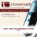 Crossroads Performance Tracks - I Will Sing The Wondrous Story Performance Track without Background Vocals in Ab Bb