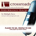 Crossroads Performance Tracks - Places To Go People To See Performance Track High without Background Vocals in Bb