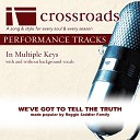 Crossroads Performance Tracks - We ve Got To Tell The Truth Performance Track High without Background Vocals in Ab