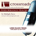 Crossroads Performance Tracks - Long Black Train Performance Track Low without Background Vocals in G
