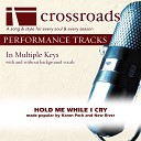 Crossroads Performance Tracks - Hold Me While I Cry Performance Track without Background Vocals in B