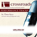 Crossroads Performance Tracks - Lord I Need You Performance Track Original without Background Vocals in Bb