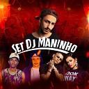 DJ Maninho Lenzi MC Fael MC Mafer MC Gustavinho - Set do Dj Maninho