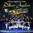 Dilbert Aguilar y Su Orquesta La Tribu - Si No Eres Tu Nadie